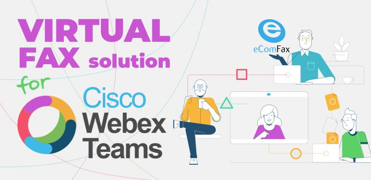 Cisco Webex Teams: Send and Receive Faxes with eComfax